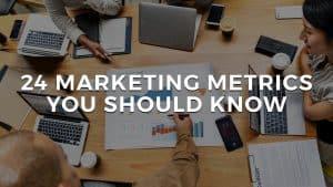 24 Marketing Metrics You Should Know