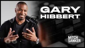 The Mitch Sanker Show – Episode 06 featuring Gary Hibbert