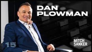The Mitch Sanker Show – Episode 15 featuring Dan Plowman